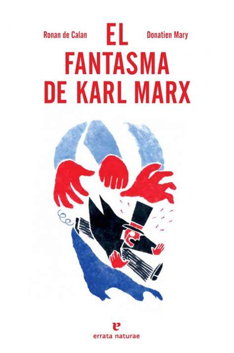 libro karl marx greatness and el fantasma de karl marx errata naturae