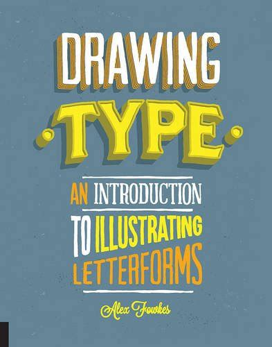 read online drawing type an introduction to illustrating letterforms by alex fowkes pdf