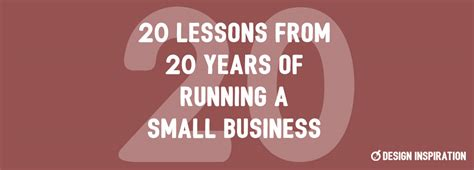 Lessons Learned From Years With Businesses by 20 Lessons From 20 Years Of Running A Small Business