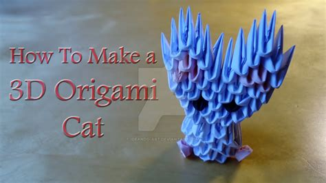 3d Origami Cat Tutorial - how to make a 3d origami cat tutorial by ideando on