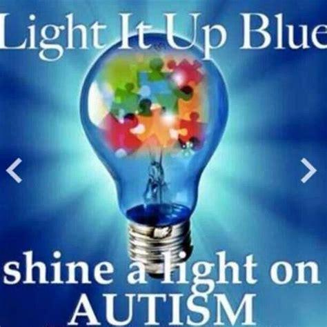 light it up blue light it up blue inspiring quotes autism awareness