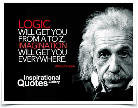 Quote About Quote Quot Logic Will Get You From A To B - logic will get you from a to z imagination will get you