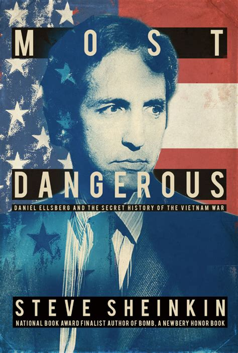 dangerous a novel books most dangerous daniel ellsberg and the secret history of