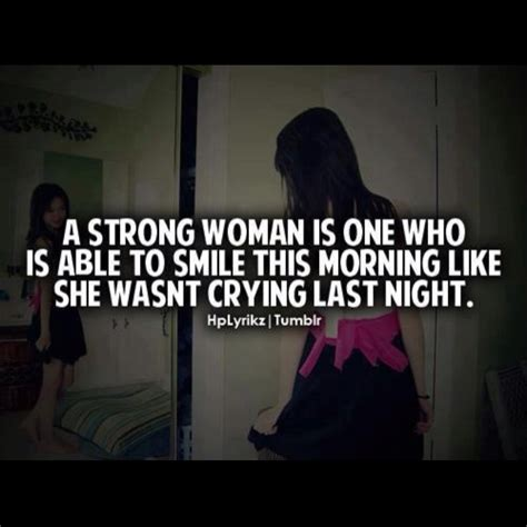 girl quotes about being strong quote a strong woman is able to smile this morning like