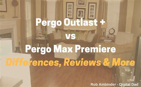 pergo outlast vs pergo max premiere pergo max pergo xp