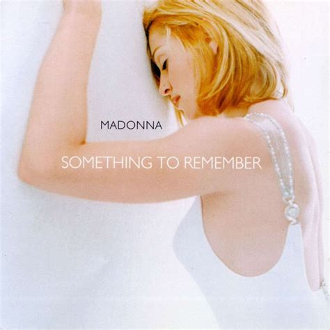 Remember Remember 2 by Madonna Album Something To Remember 1 Quot I Want You Quot 2