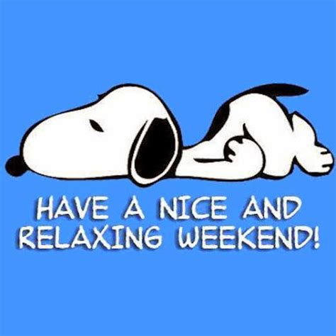Weekend Relaxing by 17 Best Happy Weekend Quotes On Weekend Quotes