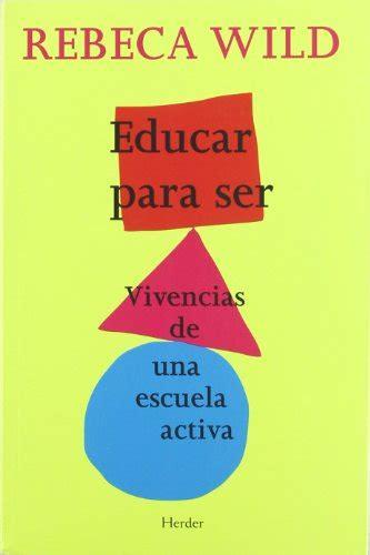 libro near to the wild leer libro educar para ser vivencias de una escuela activa descargar libroslandia