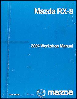 online auto repair manual 2004 mazda rx 8 parking system 2004 mazda rx 8 repair shop manual original