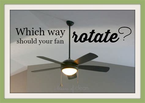 Which Direction Should A Ceiling Fan Turn In Winter by Blogkeen Idreamofclean