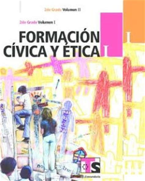 moral y civica libro formaci 243 n c 237 vica y 201 tica i vol 1 2 libro para el alumno