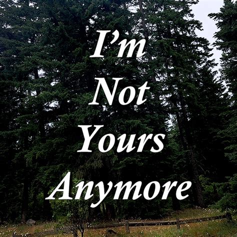 8tracks radio i m not yours anymore 20 songs free and playlist