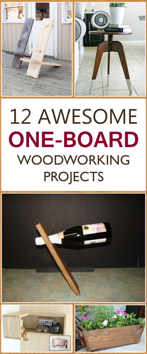 one board woodworking projects 12 awesome one board woodworking projects