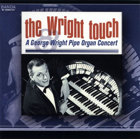 the genius of george wright books the wright touch a george wright pipe organ concert 0025