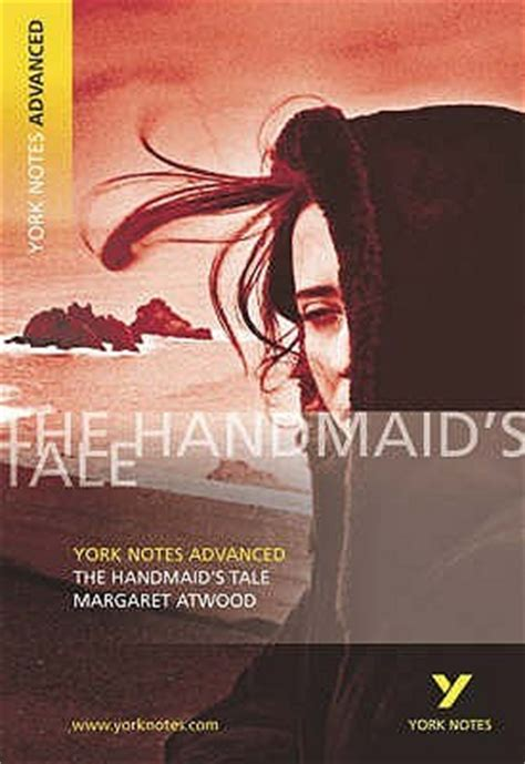 libro the handmaids tale york the handmaid s tale york notes advanced by coral ann howells reviews discussion bookclubs
