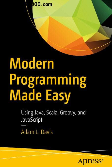 learn coding with modern javascript a book for the absolute beginner code learner books modern programming made easy using java scala groovy