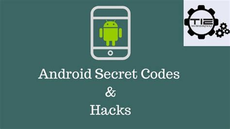 android secret codes android secret codes and hacks tech informerz