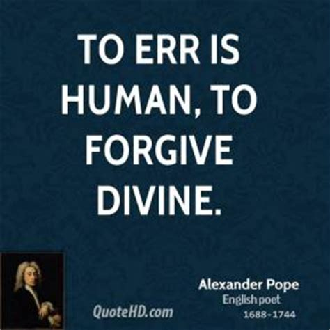 To Err Is Human To Forgive Is Essay by Forgive Quotes Page 1 Quotehd