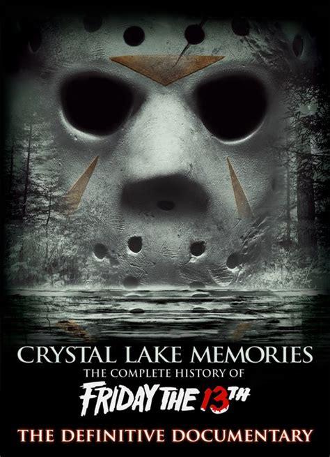 crystal lake memories friday the 13th documentary crystal lake memories is in