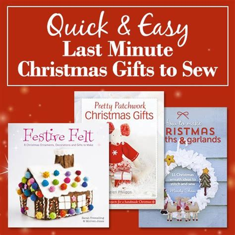 quick easy last minute christmas gifts to sew
