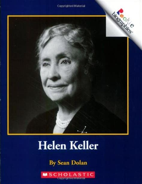 helen keller biography and profile biography of author sean dolan booking appearances speaking