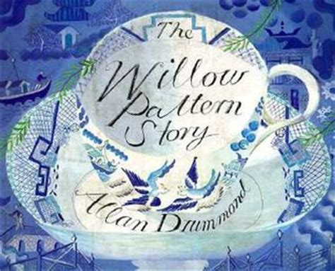 willow pattern song lyrics the willow pattern story by allan drummond reviews