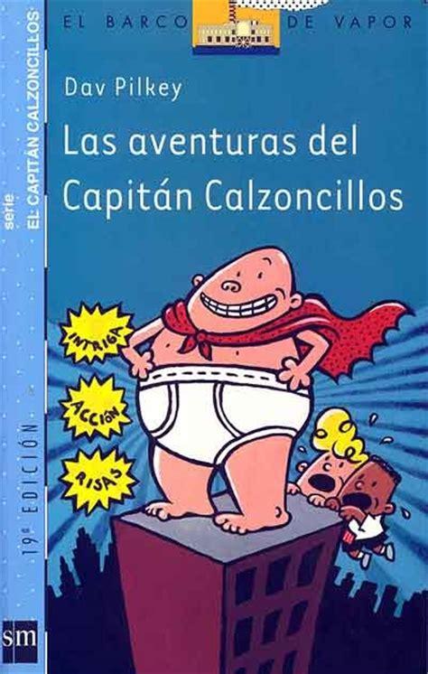 las aventuras del capitan dame libros las aventuras del capit 225 n calzoncillos