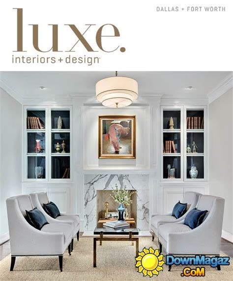 Fort Worth Interior Designers by Luxe Interior Design Magazine Dallas Fort Worth