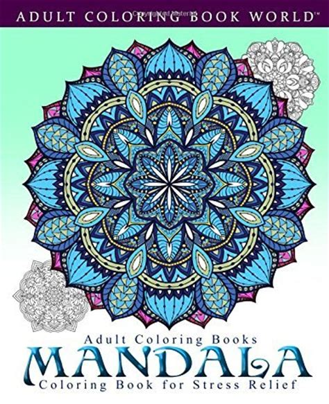 mandala coloring book coloring books for adults stress relieving patterns 10 best coloring books for adults for a stress free 2016