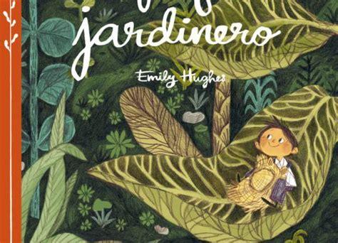 leer libro el pequeno jardinero en linea educar en valores libros para trabajar archivos rz100arte