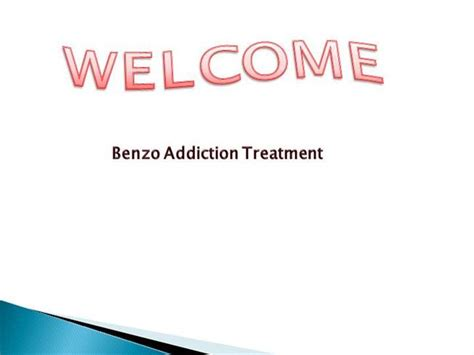 Benzo Detox Remedies by Benzo Addiction Treatment In Usa Authorstream