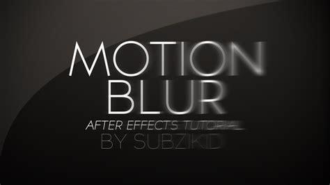 web design blur effect motion blur tutorial after effects youtube