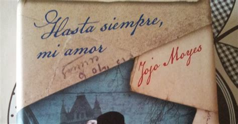 libro hasta siempre mi amor viviendo entre libros hasta siempre mi amor jojo moyes