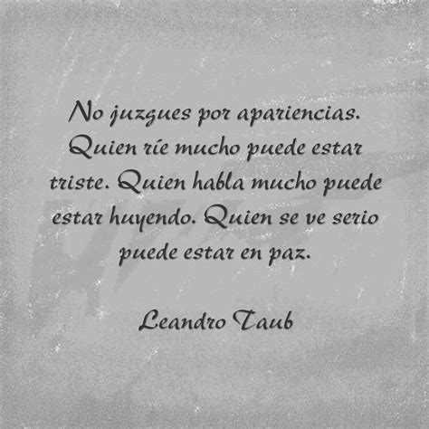 no juzgues por las apariencias frases en im 225 genes spanish wise words and poem no juzgues por apariencias leandro taub mensajes frases frases sabias y