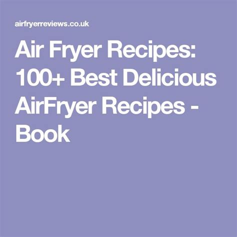 my frenchmay air fryer cookbook the 100 best air fryer recipes for delicious yet healthy living books 1000 ideas about airfryer recipe book on