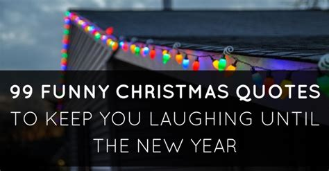 funny christmas quotes    laughing    year