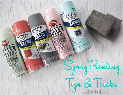 spray paint tips and tricks spray painting tips tricks silver and pine