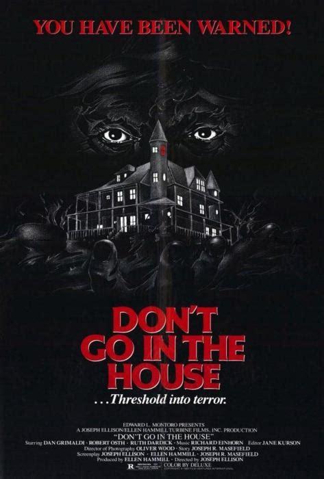 don t go in the house don t go in the house horror movies photo 28646920 fanpop