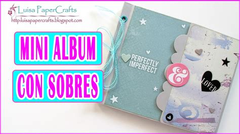 tutorial scrapbook indonesia tutorial mini album scrapbook con sobres y encuadernaci