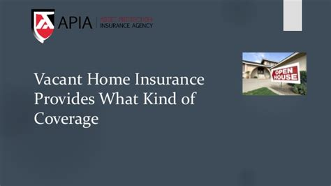 vacant home insurance provides what of coverage