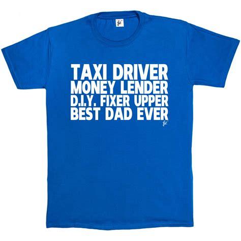 T Shirt Taxi Best taxi driver money lender diy fixer best fathers