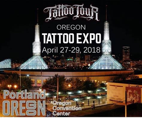 tattoo convention portland 2017 oregon tattoo expo april 27 april 29 2018 portland or