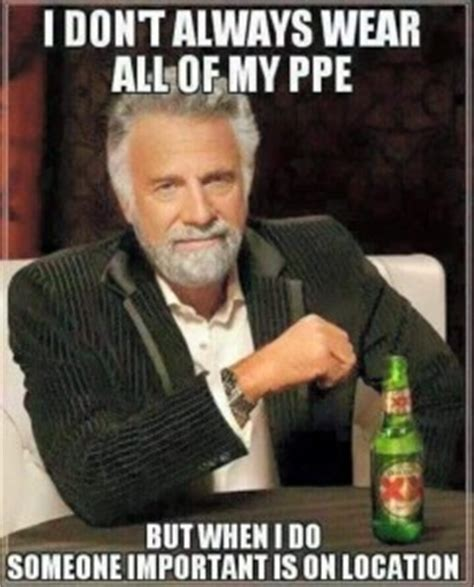 friday joke: i don't always wear all of my ppe