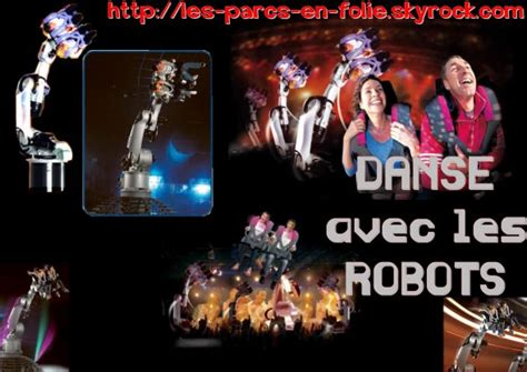 Danse Avec Les Robots Futuroscope 972 by Futuroscope Danse Avec Les Robots Les Parcs En Folie