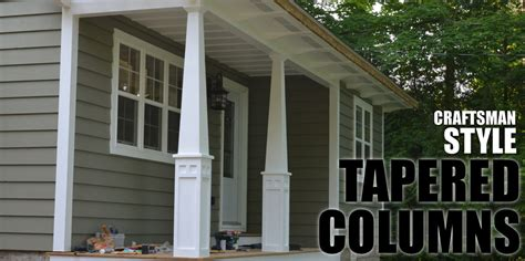 Post Columns How To Make Craftsman Style Tapered Columns