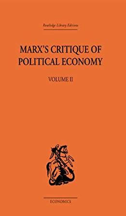 capital volume 1 a critique of political economy books marx s critique of political economy volume