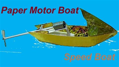 How To Make Paper Motor Boat - convert your paper boat to a motor speed boat