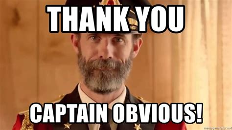 Thanks Captain Obvious Meme - thank you captain obvious thanks captain obv meme