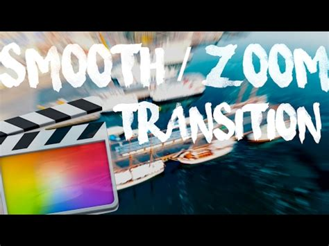 final cut pro zoom transition smooth transition zoom rotate slide effect final