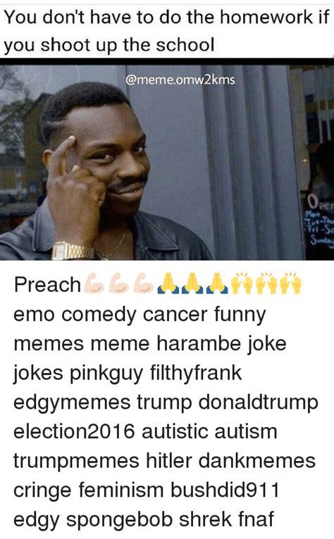 Funny Cancer Memes - 25 best memes about school meme school memes